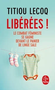 Titiou Lecoq - Libérées ! - Le combat féministe se gagne devant le panier de linge sale.