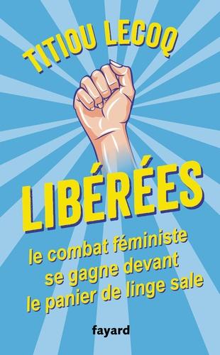 Libérées. Le combat féministe se gagne devant le panier de linge sale