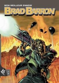 Tito Faraci et Luca Raimondo - Brad Barron Tome 5 : Mon meilleur ennemi.