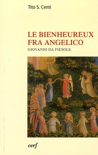 Tito-S Centi - Le bienheureux Fra Angelico - Giovanni da Fiesole.