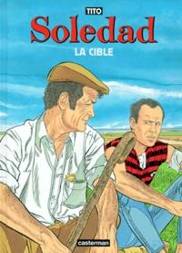 Tito - Soledad Tome 2 : La cible.
