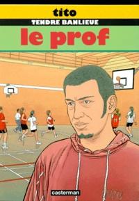 Tito - Tendre Banlieue Tome 11 : Le prof.