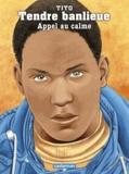Tito - Tendre Banlieue Tome 14 : Appel au calme.