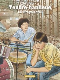 Tito - Tendre Banlieue Tome 3 : La Briqueterie.