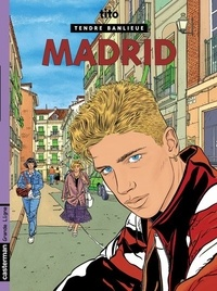 Tito - Tendre Banlieue Tome 9 : Madrid.
