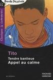 Tito - Tendre banlieue - Appel au calme.