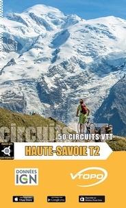Tito Tomasi - Haute-Savoie : 50 circuits VTT - Tome 2.