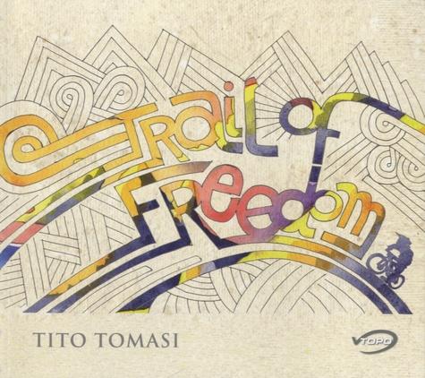 Tito Tomasi - Trail of Freedom.