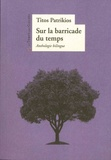 Títos Patríkios - Sur la barricade du temps - Edition bilingue français-grec.