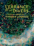 Titouan Lamazou - L'Errance et le Divers - Le bateau-atelier de Titouan Lamazou.