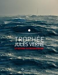 Titouan Lamazou - L'incroyable défi du trophée Jules Verne - Dans le sillage de Magellan et Philéas Fogg.