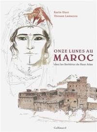 Titouan Lamazou et Karin Huet - Onze lunes au Maroc - Chez les Berbères du Haut Atlas.