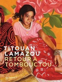 Titouan Lamazou - Retour à Tombouctou.