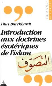 Titus Burckhardt - Introduction aux doctrines ésotériques de l'islam.