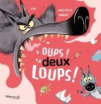 Titus et Fabien Lambert - Les aventures de Juliette et du Loup  : Oups ! Y a deux loups !.