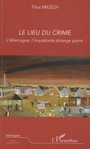 Deedr.fr Le lieu du crime - L'Allemagne, l'inquiétante étrange patrie Image