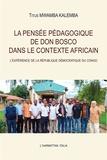 Titus Mwamba Kalemba - La pensée pédagogique de Don Bosco dans le contexte africain - L'expérience de la République Démocratique du Congo.