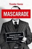 Tivadar Soros - Mascarade - Comment le père de George Soros a berné la Gestapo.