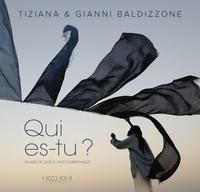 Tiziana Baldizzone et Gianni Baldizzone - Qui es-tu ? - 30 ans de quête photographique.