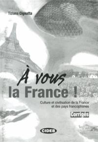 A vous la France !- Corrigés - Tiziana Cignatta | Showmesound.org