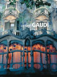 Tiziana Contri - Antonio Gaudi.