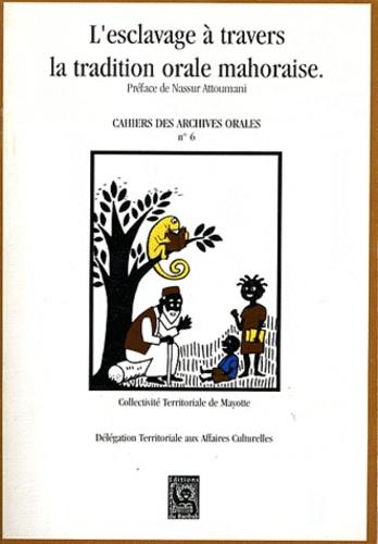 Tiziana Marone - L'esclavage à travers la tradition orale mahoraise.