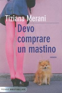Tiziana Merani - Devo Comprare Un Mastino.