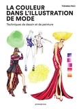 Tiziana Paci - La couleur dans l'illustration de mode - Techniques de dessin et de peinture.