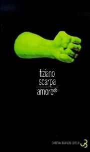 Tiziano Scarpa - Amore.