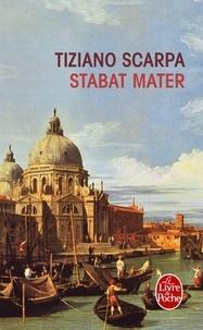 Tiziano Scarpa - Stabat Mater.