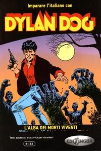 Tiziano Sclavi et Angelo Stano - Dylan Dog - L'alba dei morti viventi.
