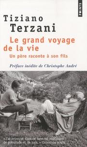 Tiziano Terzani - Le grand voyage de la vie - Un père raconte à son fils.