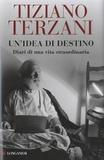Tiziano Terzani - Un'idea di destino.