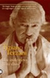 Tiziano Terzani - Un Indovino mi disse - Un viaggio lungo un anno senza prendere aerei, per raggiungere il cuore segreto dell'Oriente.