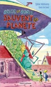 Vincent Folliet et Tjibbe Veldkamp - Brice et Boris sauvent la planète.