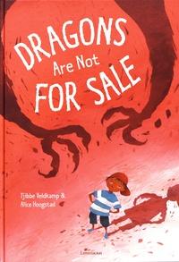 Tjibbe Veldkamp et Alice Hoogstad - Dragons are not for sale.