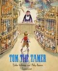 Tjibbe Veldkampt - Tom the tamer.