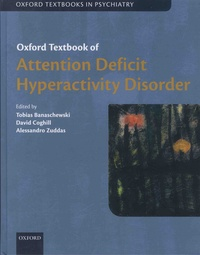 Tobias Banaschewski et David Coghill - Oxford Textbook of Attention Deficit Hyperactivity Disorder.
