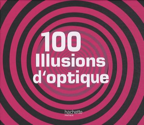 Tobias Bungter et Britta Waldmmann - 100 Illusions d'optique.