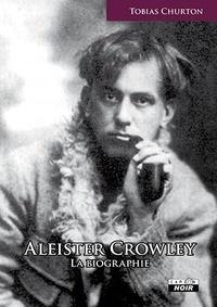 Aleister Crowley- La biographie - Tobias Churton | Showmesound.org