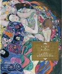 Tobias G. Natter et Max Hollein - Klimt & Rodin - An Artistic Encounter.