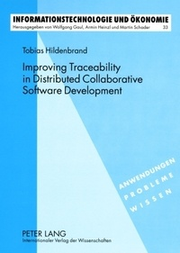 Tobias Hildenbrand - Improving Traceability in Distributed Collaborative Software Development - A Design Science Approach.
