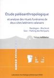 Tobias Hofstetter - Etude paléoanthropologique et analyse des rituels funéraires de deux sites laténiens valaisans - Randogne - Bluche et Sion - Parking des Remparts.