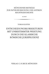 Tobias Kleiter - Entscheidungskorrekturen mit unbestimmter Wertung durch die klassische römische Jurisprudenz.