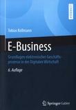 Tobias Kollmann - E-Business - Grundlagen elektronischer Geschäfts-prozesse in der Digitalen Wirtschaft.
