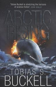 Tobias S. Buckell - Arctic Rising.