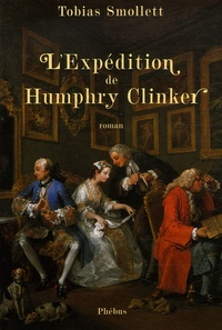 Tobias Smollett - L'expédition de Humphry Clinker.