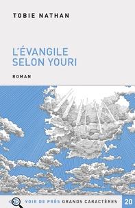 Tobie Nathan - L'Evangile selon Youri.