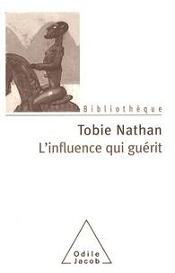 Tobie Nathan - L'influence qui guérit.