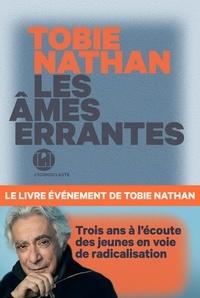 Tobie Nathan - Les âmes errantes.